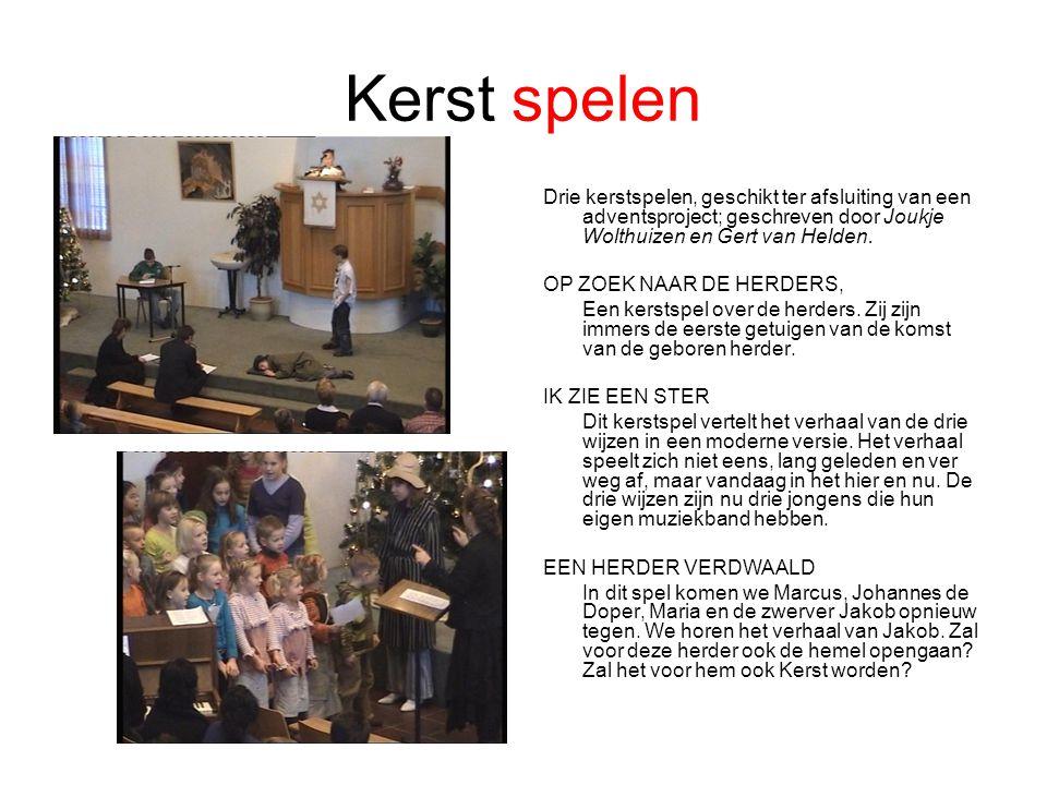Kerst spelen Drie kerstspelen, geschikt ter afsluiting van een adventsproject; geschreven door Joukje Wolthuizen en Gert van Helden.