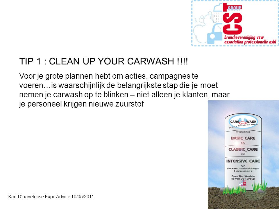 TIP 1 : CLEAN UP YOUR CARWASH !!!!