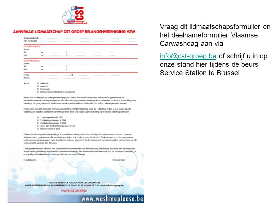 Vraag dit lidmaatschapsformulier en het deelnameformulier Vlaamse Carwashdag aan via