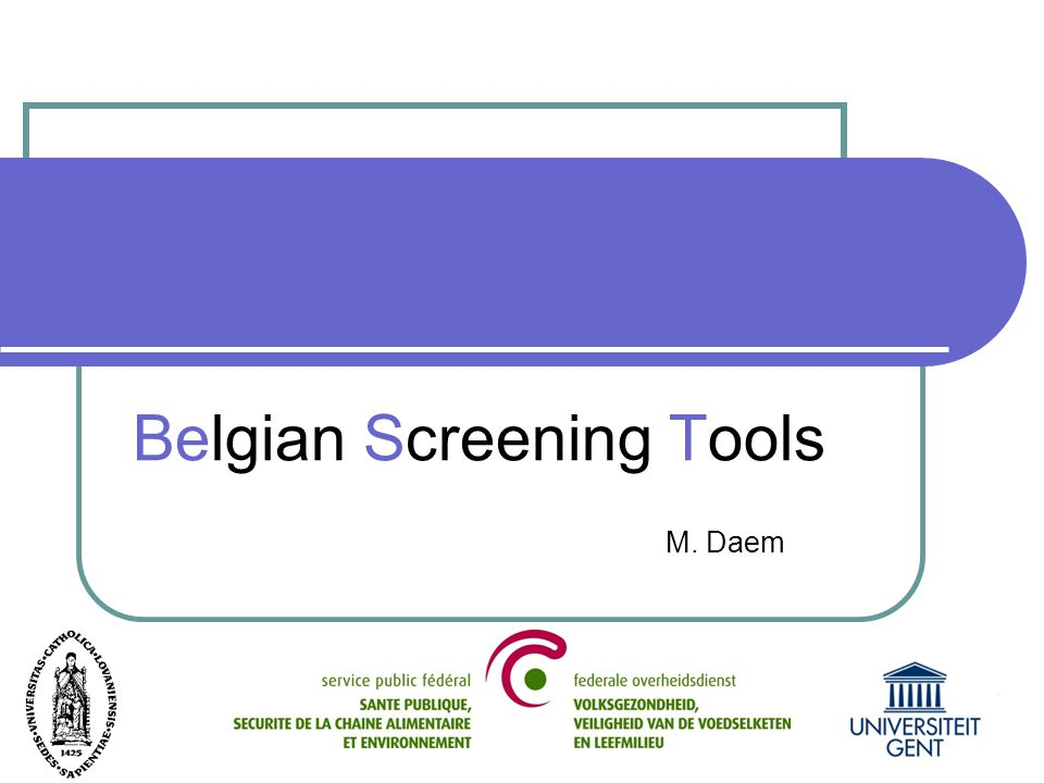 Belgian Screening Tools M. Daem