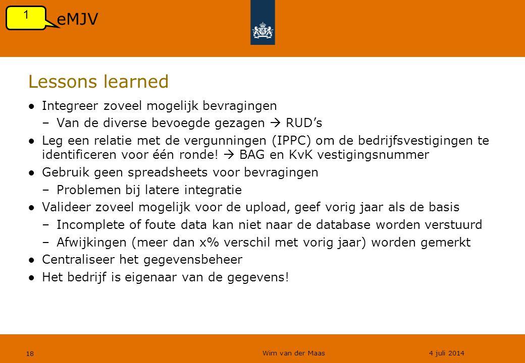 Lessons learned eMJV 1 Integreer zoveel mogelijk bevragingen