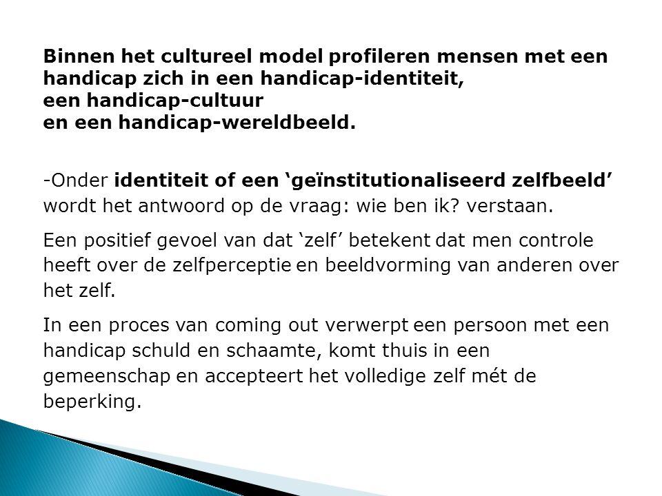 Binnen het cultureel model profileren mensen met een handicap zich in een handicap-identiteit,