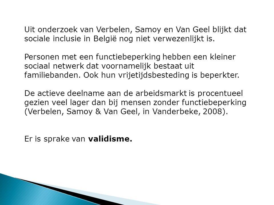 Uit onderzoek van Verbelen, Samoy en Van Geel blijkt dat sociale inclusie in België nog niet verwezenlijkt is.