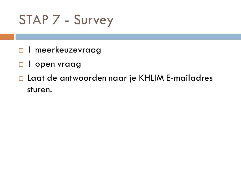 STAP 7 - Survey 1 meerkeuzevraag 1 open vraag