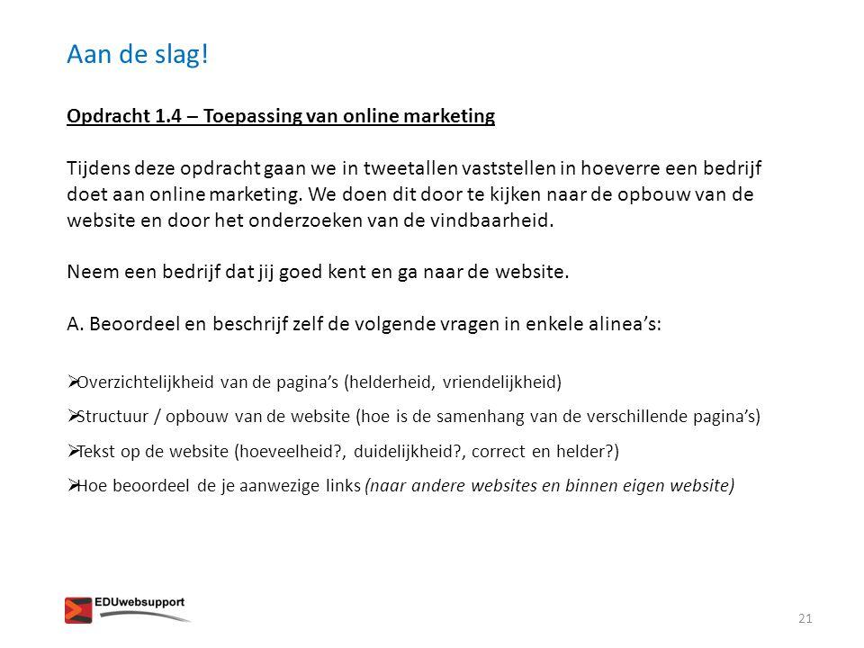 Aan de slag! Opdracht 1.4 – Toepassing van online marketing