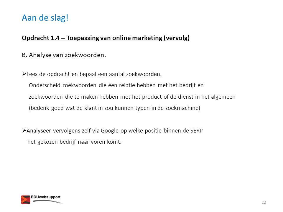 Aan de slag! Opdracht 1.4 – Toepassing van online marketing (vervolg)