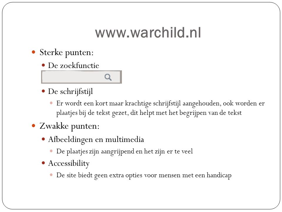 www.warchild.nl Sterke punten: Zwakke punten: De zoekfunctie