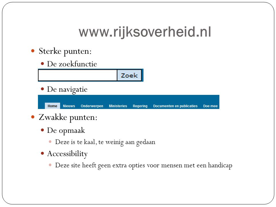 www.rijksoverheid.nl Sterke punten: Zwakke punten: De zoekfunctie