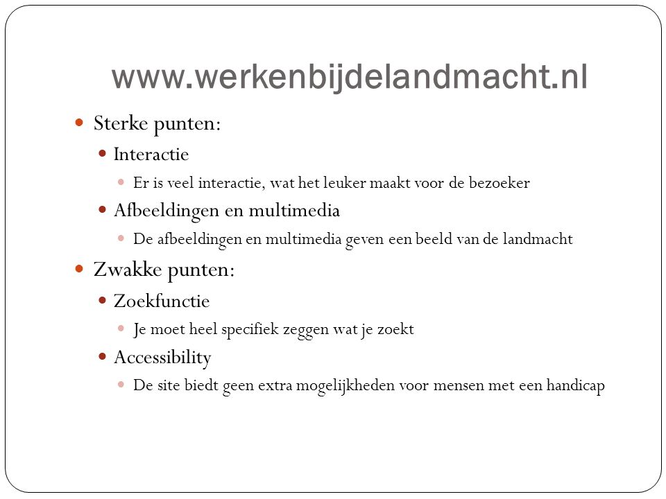 www.werkenbijdelandmacht.nl Sterke punten: Zwakke punten: Interactie