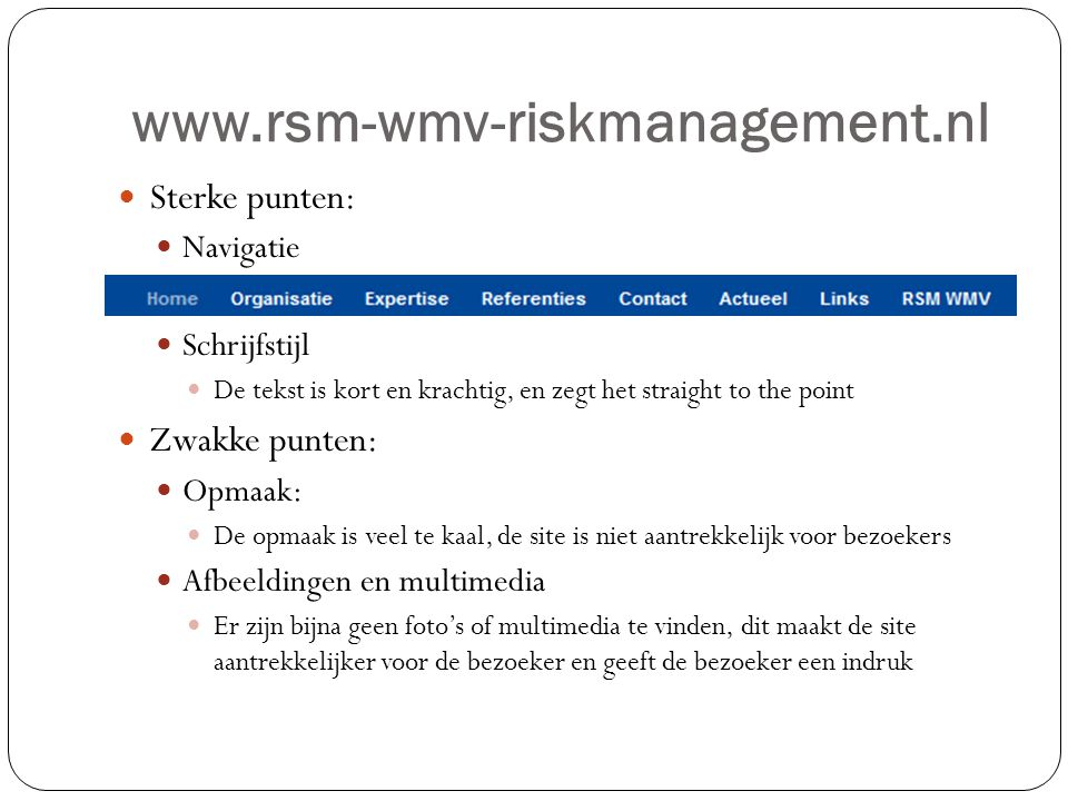 www.rsm-wmv-riskmanagement.nl Sterke punten: Zwakke punten: Navigatie