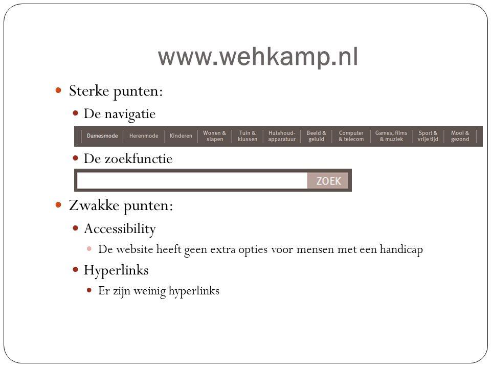 www.wehkamp.nl Sterke punten: Zwakke punten: De navigatie