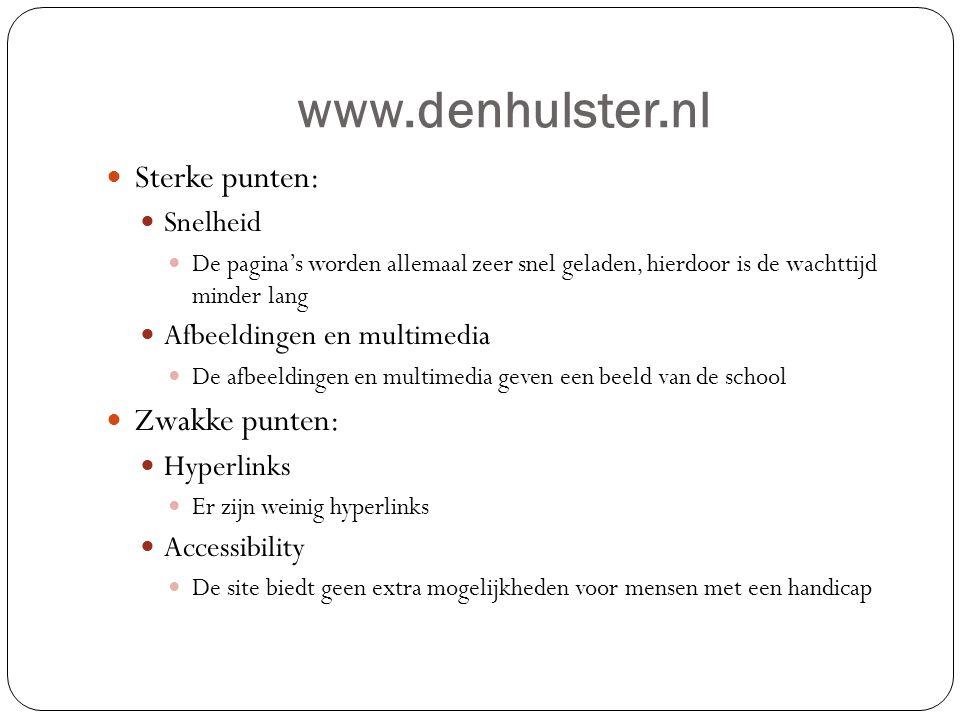 www.denhulster.nl Sterke punten: Zwakke punten: Snelheid