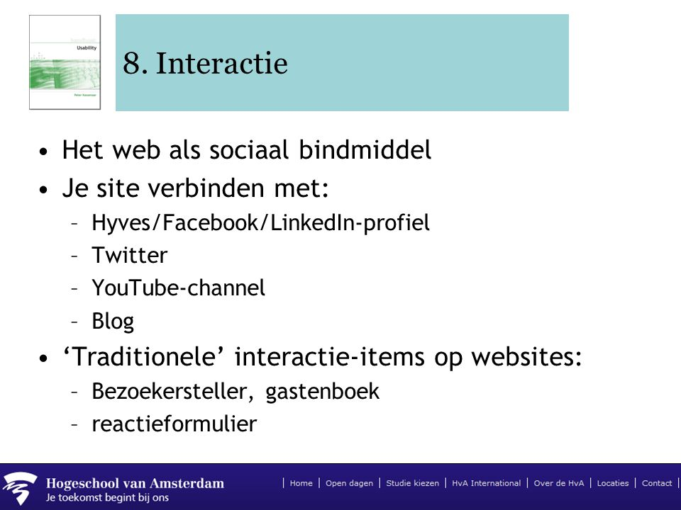 8. Interactie Het web als sociaal bindmiddel Je site verbinden met:
