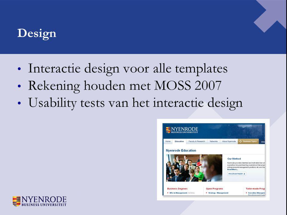 Interactie design voor alle templates Rekening houden met MOSS 2007