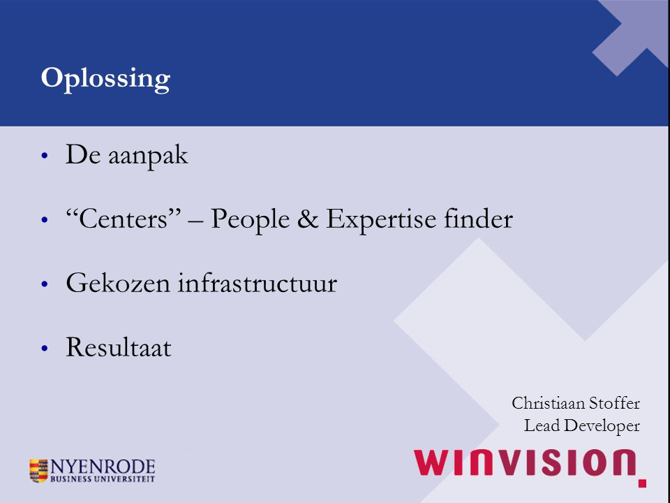Centers – People & Expertise finder Gekozen infrastructuur Resultaat