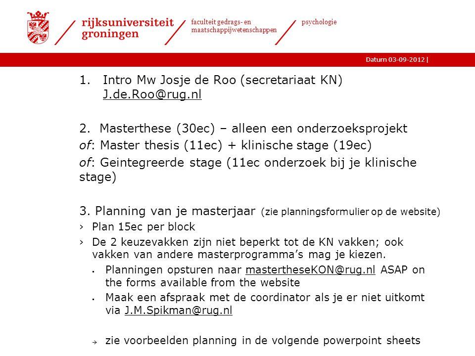 Intro Mw Josje de Roo (secretariaat KN) J.de.Roo@rug.nl