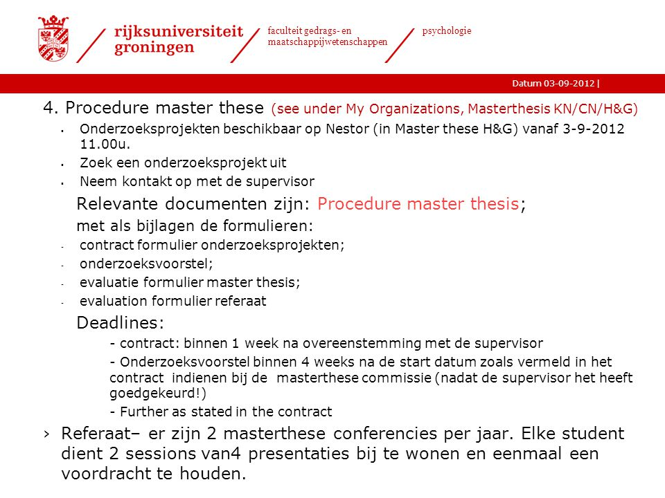 4. Procedure master these (see under My Organizations, Masterthesis KN/CN/H&G)