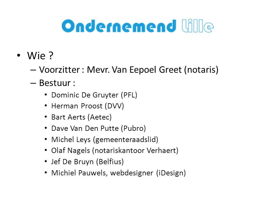 Wie Voorzitter : Mevr. Van Eepoel Greet (notaris) Bestuur :