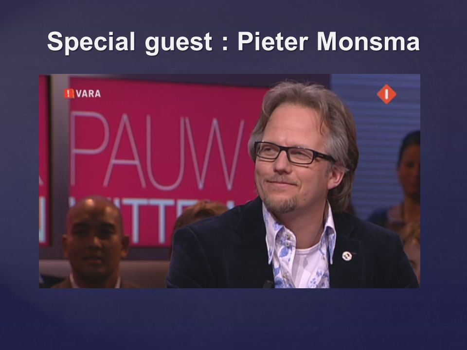 Special guest : Pieter Monsma