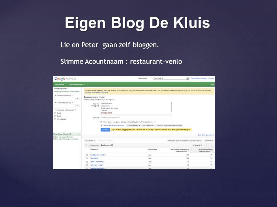 Eigen Blog De Kluis Lie en Peter gaan zelf bloggen.