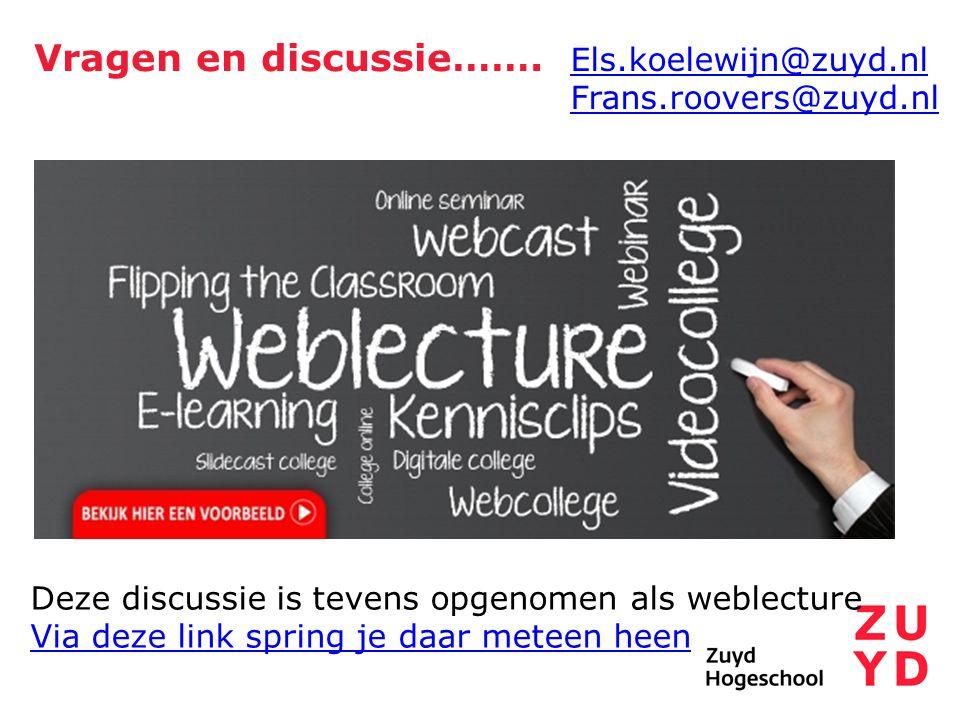 Vragen en discussie……. Els.koelewijn@zuyd.nl Frans.roovers@zuyd.nl