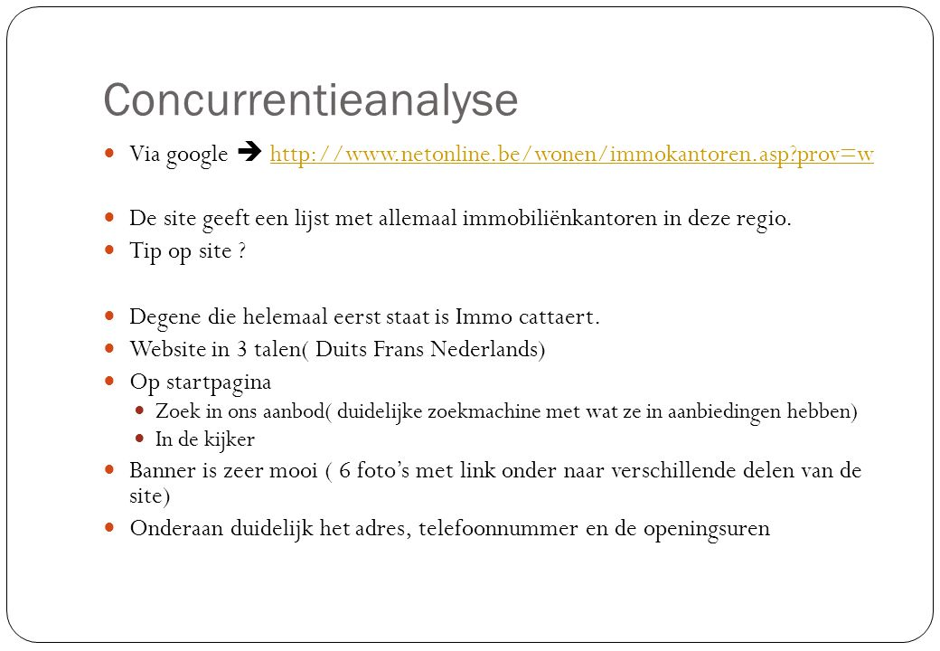 Concurrentieanalyse Via google  http://www.netonline.be/wonen/immokantoren.asp prov=w.