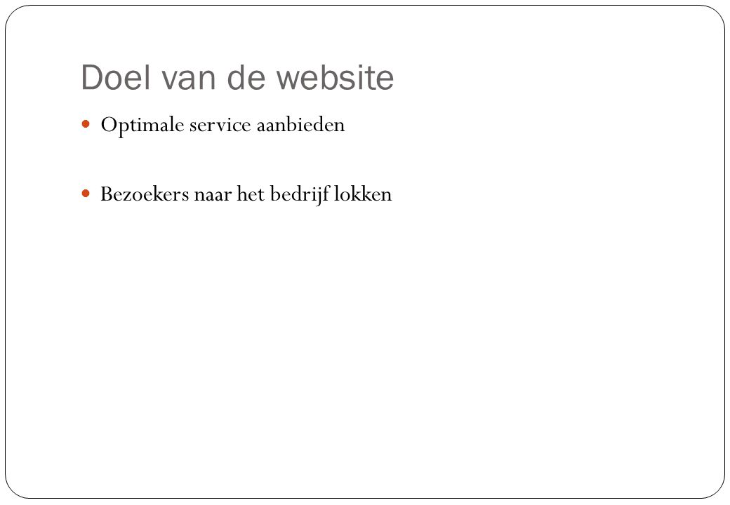 Doel van de website Optimale service aanbieden