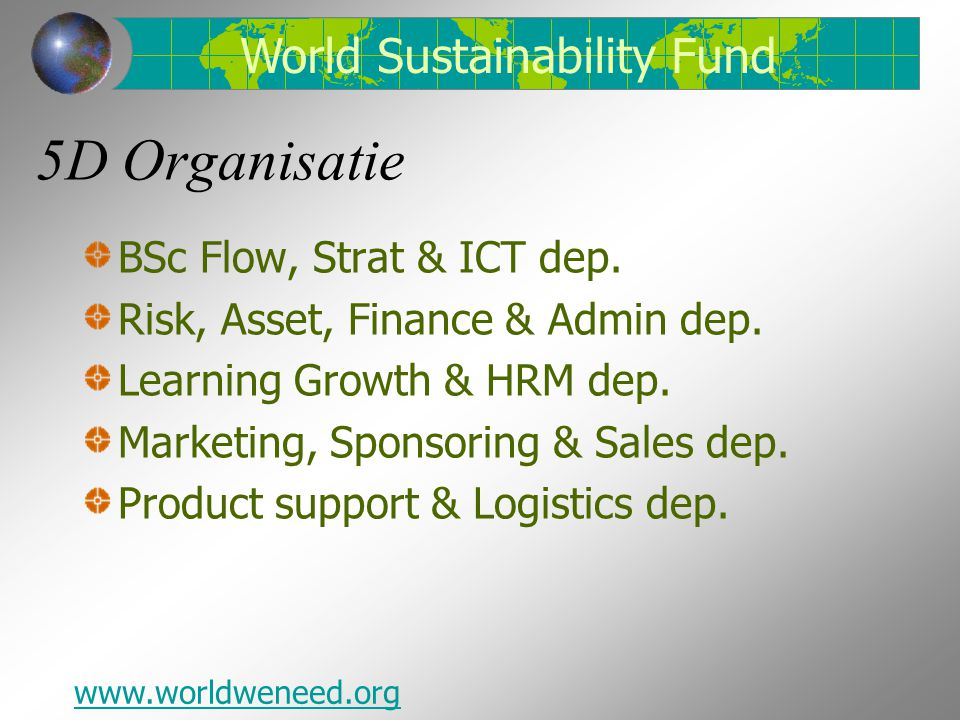5D Organisatie World Sustainability Fund BSc Flow, Strat & ICT dep.