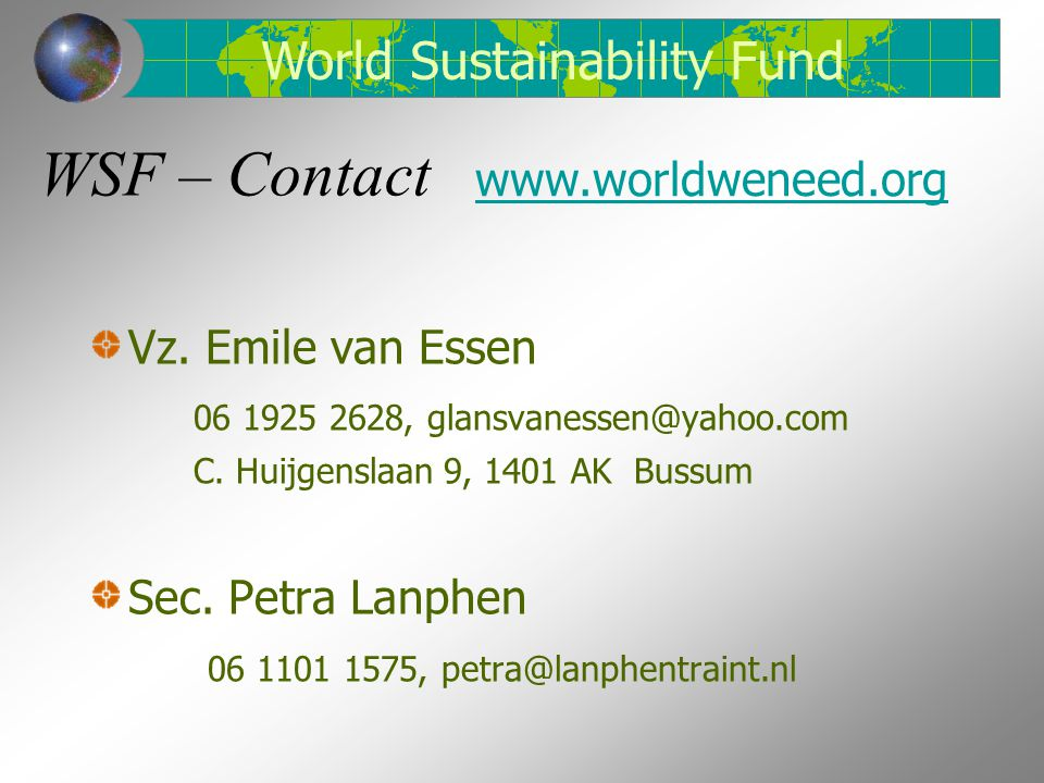 WSF – Contact World Sustainability Fund www.worldweneed.org