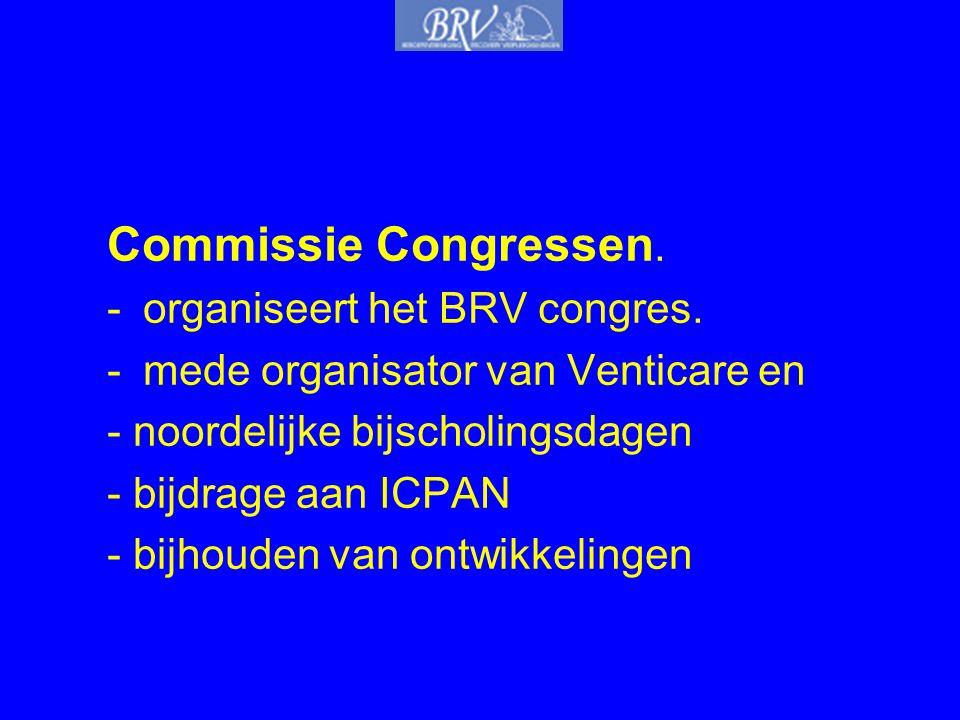Commissie Congressen. organiseert het BRV congres.