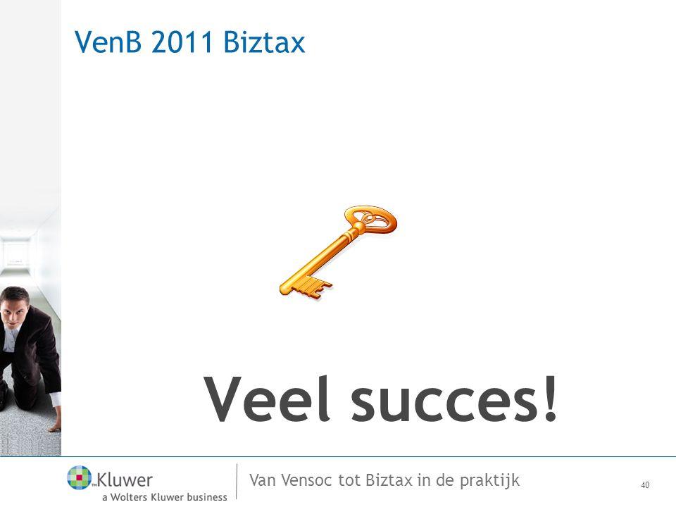 VenB 2011 Biztax Veel succes!