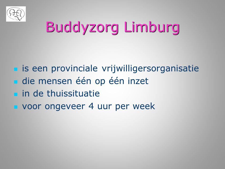 Buddyzorg Limburg is een provinciale vrijwilligersorganisatie
