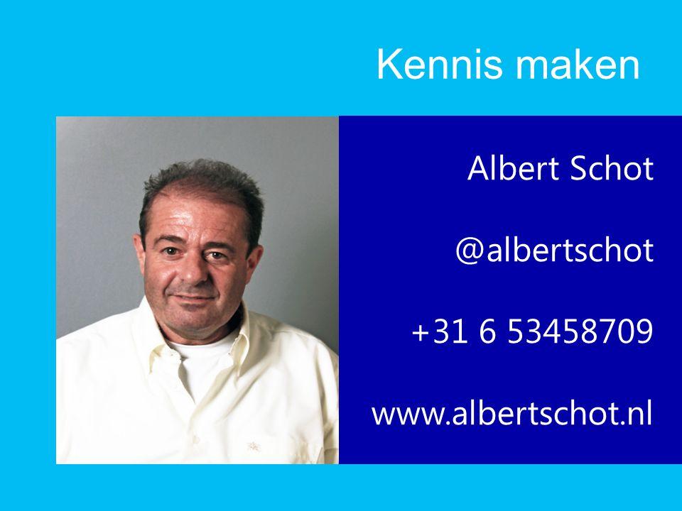 Kennis maken Albert Schot @albertschot +31 6 53458709