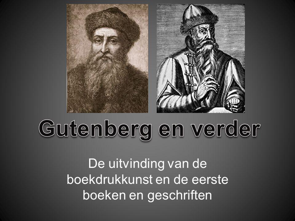 De uitvinding van de boekdrukkunst en de eerste boeken en geschriften