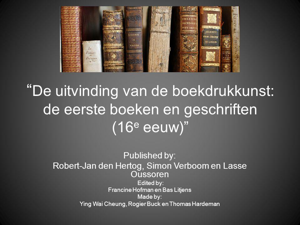 De uitvinding van de boekdrukkunst: de eerste boeken en geschriften (16e eeuw)