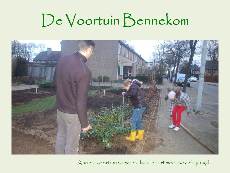 De Voortuin Bennekom Aan de voortuin werkt de hele buurt mee, ook de jeugd!