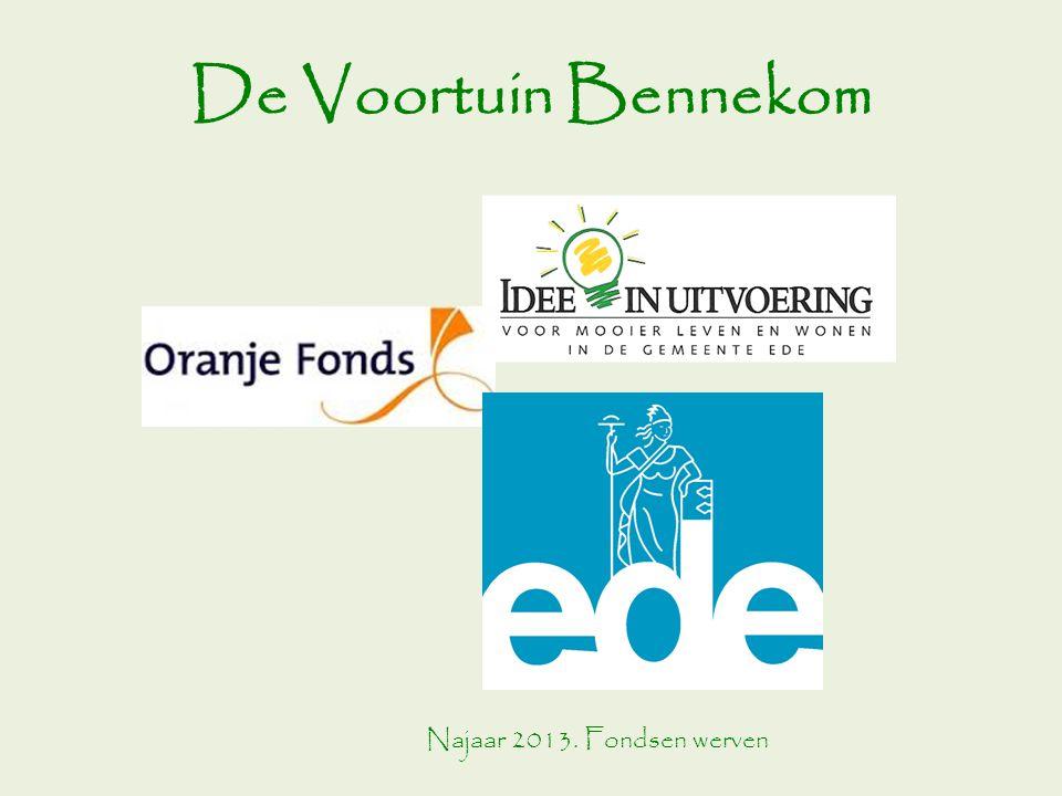 De Voortuin Bennekom Najaar 2013. Fondsen werven