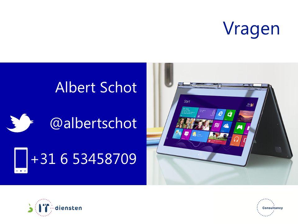 Vragen Albert Schot @albertschot +31 6 53458709 www.albertschot.nl