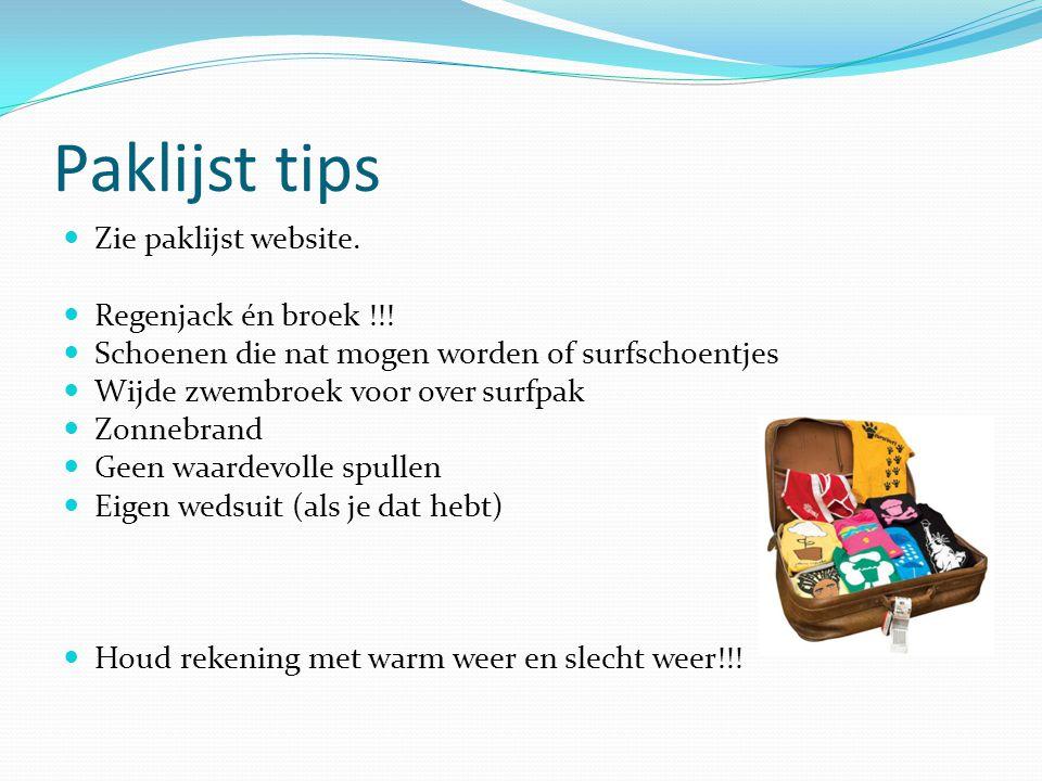 Paklijst tips Zie paklijst website. Regenjack én broek !!!