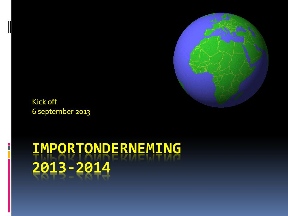 Kick off 6 september 2013 Importonderneming 2013-2014