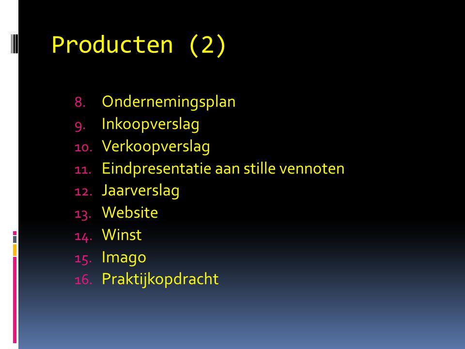 Producten (2) Ondernemingsplan Inkoopverslag Verkoopverslag