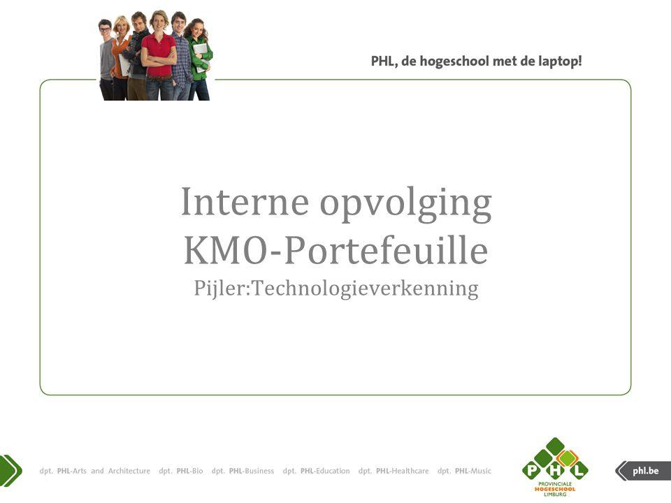 Interne opvolging KMO-Portefeuille Pijler:Technologieverkenning