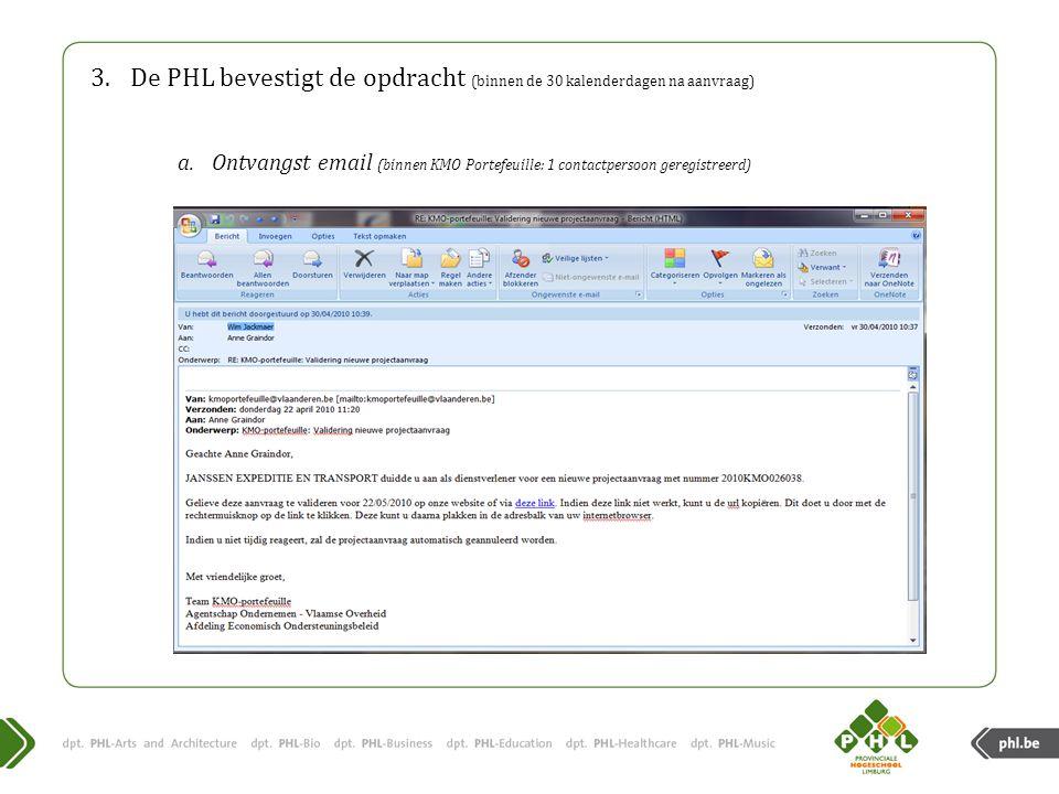 De PHL bevestigt de opdracht (binnen de 30 kalenderdagen na aanvraag)