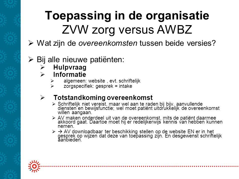 Toepassing in de organisatie ZVW zorg versus AWBZ