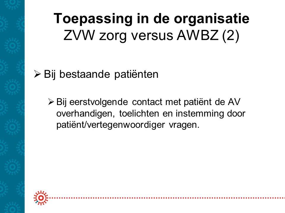 Toepassing in de organisatie ZVW zorg versus AWBZ (2)