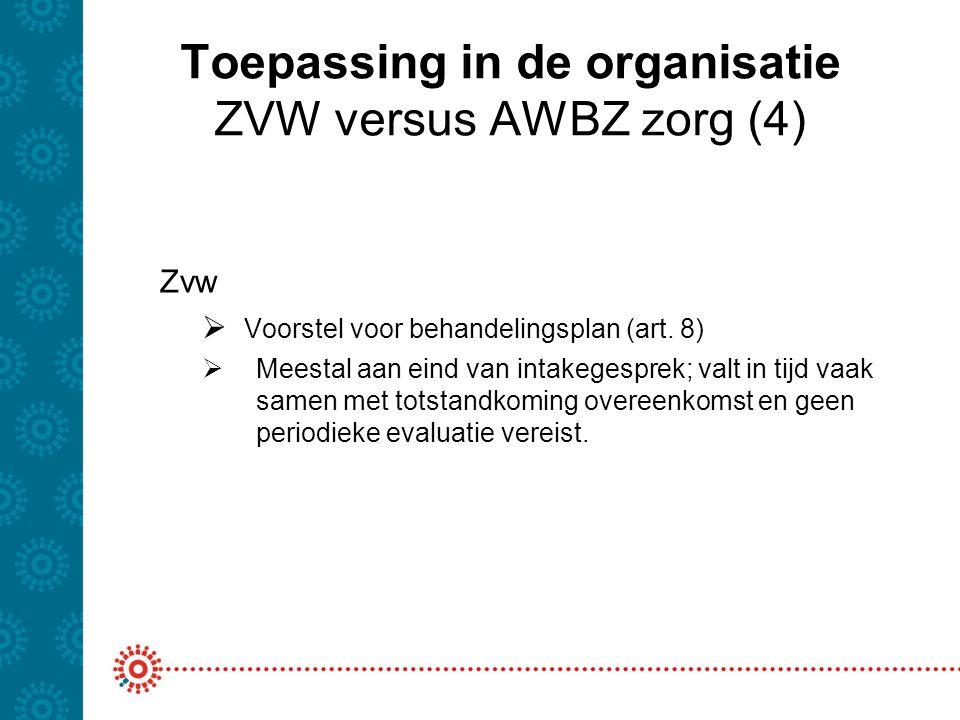 Toepassing in de organisatie ZVW versus AWBZ zorg (4)