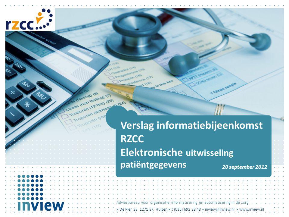 Verslag informatiebijeenkomst RZCC Elektronische uitwisseling patiëntgegevens