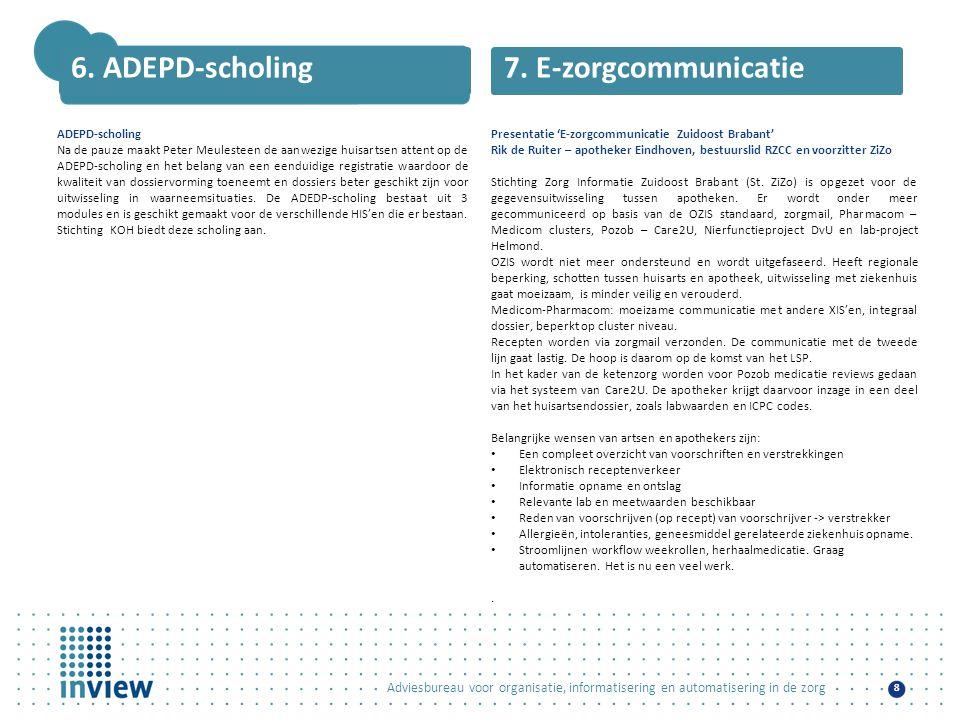 6. ADEPD-scholing 7. E-zorgcommunicatie ADEPD-scholing