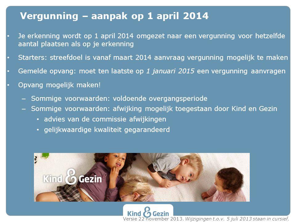 Vergunning – aanpak op 1 april 2014