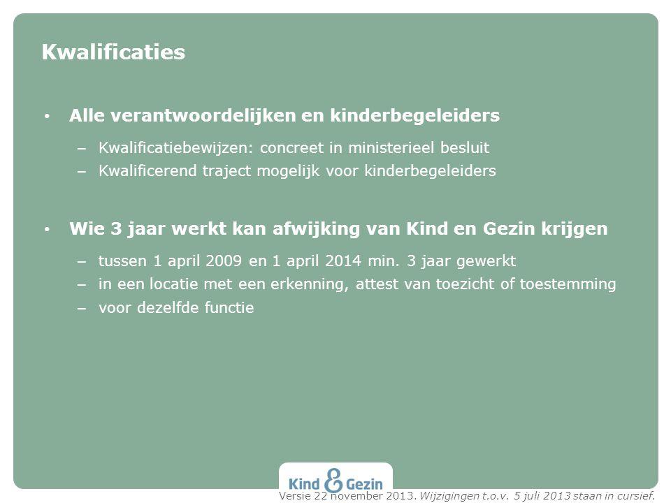 Kwalificaties Alle verantwoordelijken en kinderbegeleiders